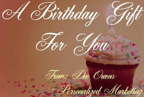 Personalized Marketing Promotions, Dee's Birthday Special Gift
